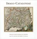 IMAGO CATALONIAE. MAPAS DE CATALUÑA, HUELLAS DE LA HISTORIA.