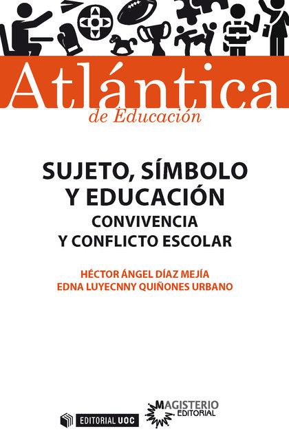 SUJETO, SÍMBOLO Y EDUCACIÓN                                                     CONVIVENCIA Y C