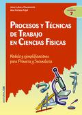 PROCESOS Y TÉCNICAS DE TRABAJO EN CIENCIAS FÍSICAS: MODELO Y EJEMPLIFI