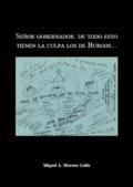 SEÑOR GOBERNADOR, DE TODO ESTO TIENEN LA CULPA DE LOS BURGOS...