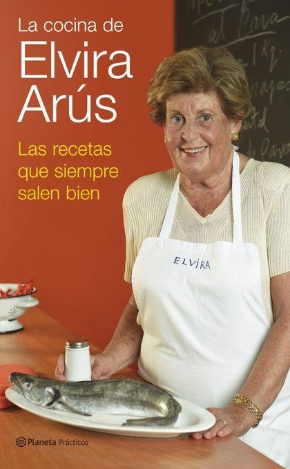 LA COCINA DE ELVIRA ARÚS: LAS RECETAS QUE SIEMPRE SALEN BIEN