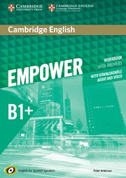 CAMBRIDGE ENGLISH EMPOWER FOR SPANISH SPEAKERS B1+ WORKBOOK WITH ANSWERS, WITH D.
