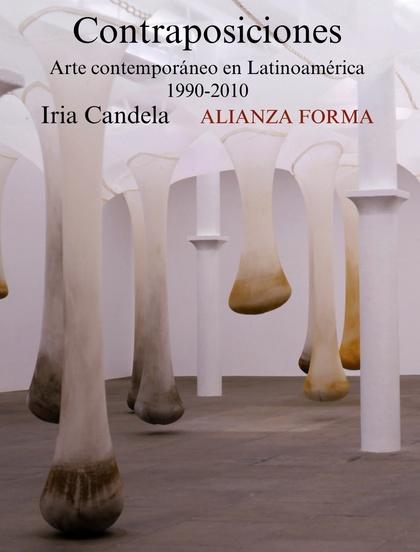 CONTRAPOSICIONES, 1990-2010 : ARTE CONTEMPORÁNEO EN LATINOAMÉRICA
