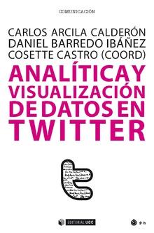ANALÍTICA Y VISUALIZACIÓN DE DATOS EN TWITTER.