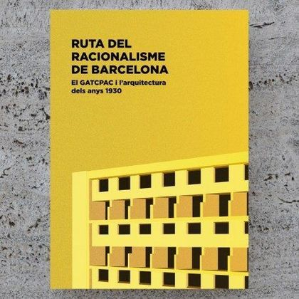 BARCELONA RATIONALISM ROUTE. 1930´S ARCHITECTURE AND THE GATCPAC GROUP
