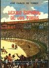 LÉXICO ESPAÑOL DE LOS TOROS : CONTRIBUCIÓN A SU ESTUDIO