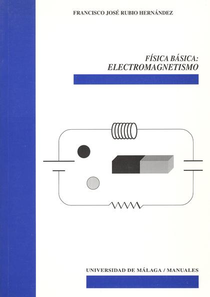 FÍSICA BÁSICA : ELECTROMAGNETISMO