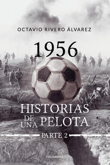 1956 HISTORIAS DE LA PELOTA. PARTE 2.