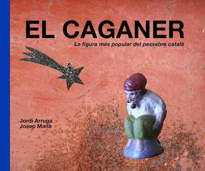 EL CAGANER.