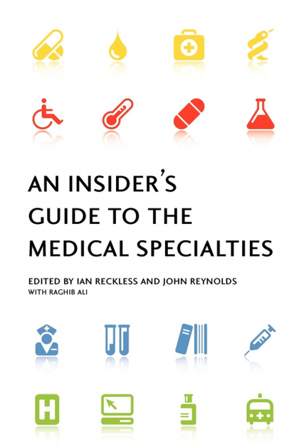 AN INSIDER´S GUIDE TO THE MEDICAL SPECIALTIES