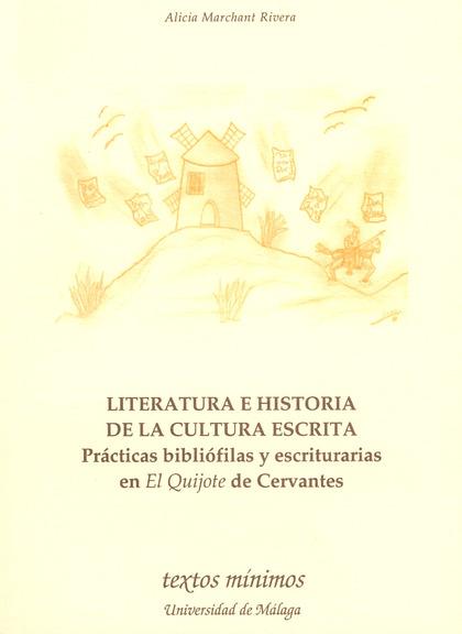 LITERATURA E HISTORIA DE LA CULTURA ESCRITA: PRÁCTICAS BIBLIÓFILAS Y E