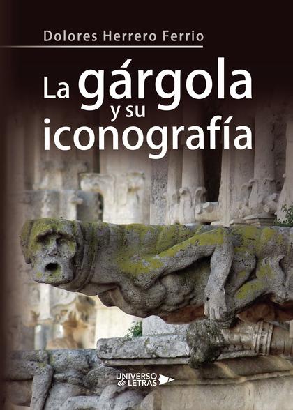 LA GÁRGOLA Y SU ICONOGRAFÍA.