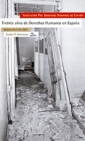 TREINTA AÑOS DE DERECHOS HUMANOS EN ESPAÑA : BALANCE EN EL AÑO 2007