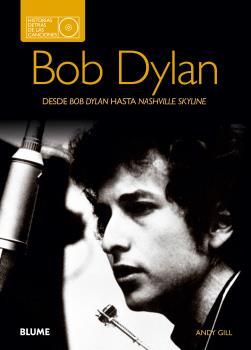 BOB DYLAN. HISTORIAS DETRÁS DE LAS CANCIONES                                    DESDE BOB DYLAN