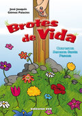 BROTES DE VIDA : CUARESMA, SEMANA SANTA, PASCUA