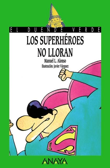 85. Los superhéroes no lloran