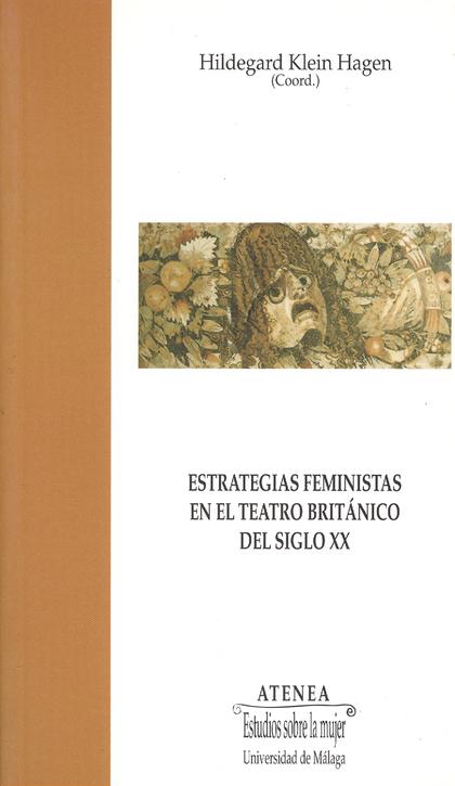 ESTRATEGIAS FEMINISTAS EN EL TEATRO BRITÁNICO DEL SIGLO XX