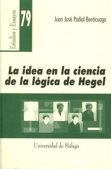 LA IDEA EN LA CIENCIA DE LA LÓGICA DE HEGEL: INVESTIGACIÓN SOBRE EL PRINCIPIO TRASCENDENTAL DE