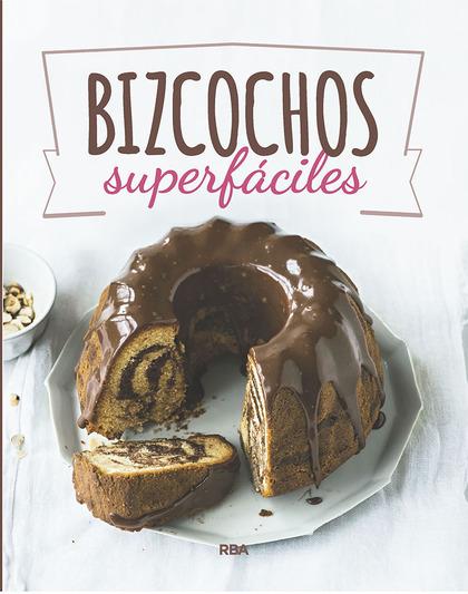BIZCOCHOS SUPERFACILES.
