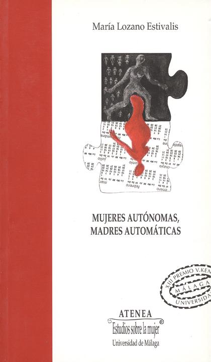 MUJERES AUTÓNOMAS, MADRES AUTOMÁTICAS