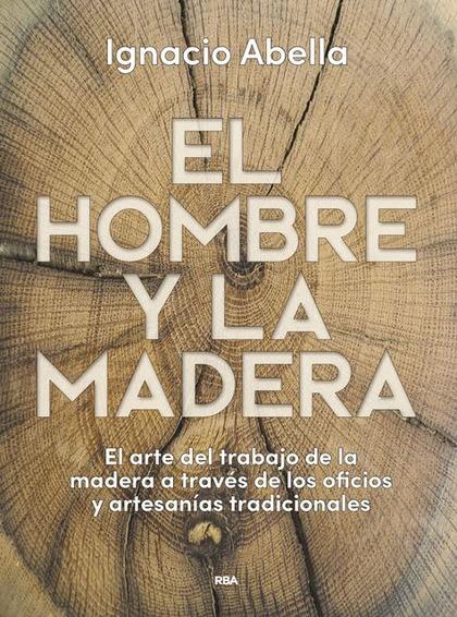 EL HOMBRE Y LA MADERA.