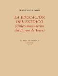 LA EDUCACIÓN DEL ESTOICO (ÚNICO MANUSCRITO DEL BARÓN DE TEIVE).
