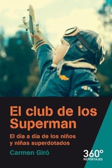 EL CLUB DE LOS SUPERMAN. EL DÍA A DÍA DE LOS NIÑOS Y NIÑAS SUPERDOTADOS