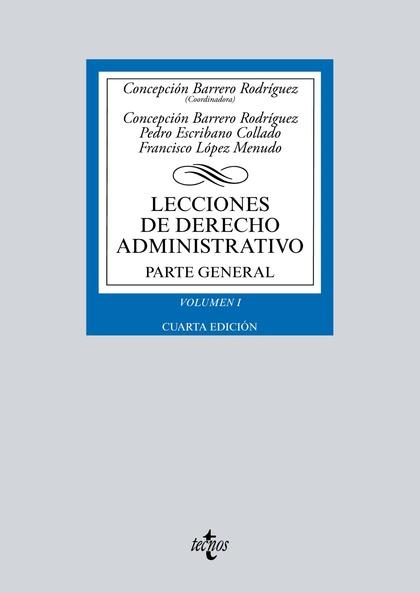 LECCIONES DE DERECHO ADMINISTRATIVO. PARTE GENERAL.