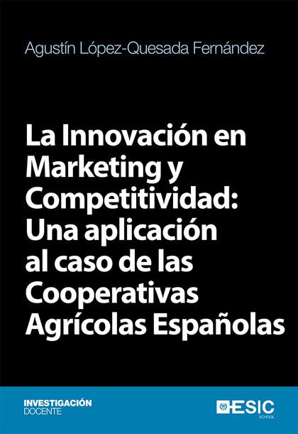 LA INNOVACIÓN EN MARKETING Y COMPETITIVIDAD: UNA APLICACIÓN AL CASO DE LAS COOPE