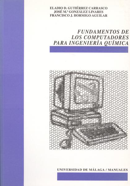 FUNDAMENTOS DE LOS COMPUTADORES PARA INGENIERÍA QUÍMICA