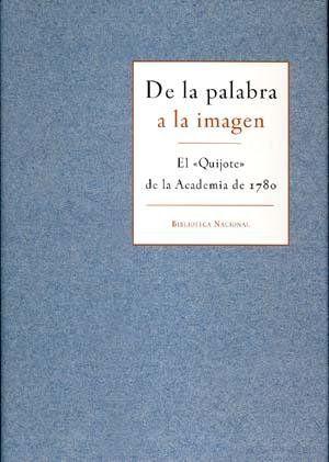DE LA PALABRA A LA IMAGEN: EL QUIJOTE DE LA ACADEMIA DE 1780
