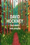 DAVID HOCKNEY, UNA VISIÓN MÁS AMPLIA