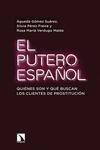 EL PUTERO ESPAÑOL : QUIÉNES SON Y QUÉ BUSCAN LOS CLIENTES DE PROSTITUCIÓN