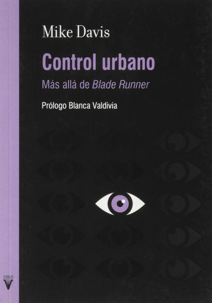 CONTROL URBANO. MAS ALLÁ DE BLADE RUNNER