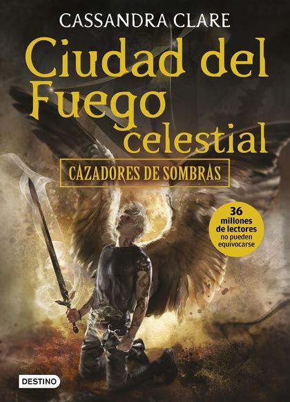 CIUDAD DEL FUEGO CELESTIAL                                                      CAZADORES DE SO