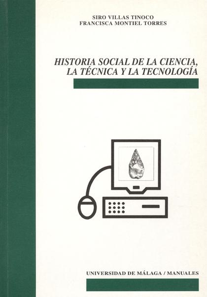 HISTORIA SOCIAL DE LA CIENCIA, LA TÉCNICA Y LA TECNOLOGÍA