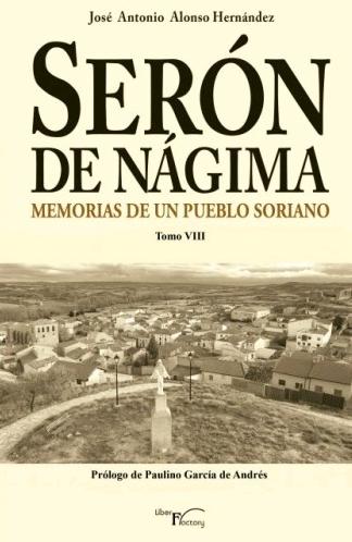 SERÓN DE NÁGIMA. MEMORIAS DE UN PUEBLO SORIANO. TOMO VIII.