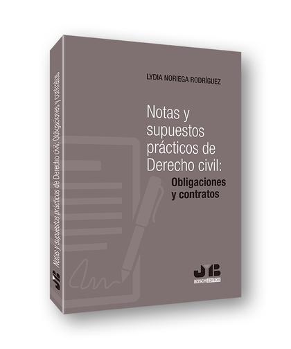 NOTAS Y SUPUESTOS PRÁCTICOS DE DERECHO CIVIL: OBLIGACIONES Y CONTRATOS.