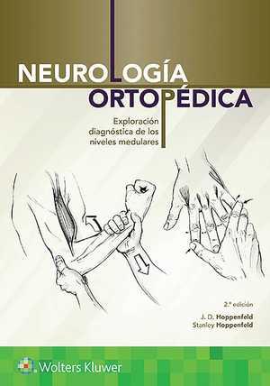 NEUROLOGÍA ORTOPÉDICA. EXPLORACIÓN DIAGNÓSTICA DE LOS NIVELES MEDULARES