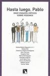 HASTA LUEGO, PABLO : ONCE ENSAYOS CRÍTICOS SOBRE PODEMOS