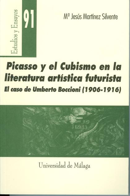 PICASSO Y EL CUBISMO EN LA LITERATURA ARTÍSTICA FUTURISTA: EL CASO DE