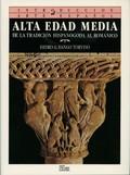 ALTA EDAD MEDIA.DE LA TRADICION HISPANOGODA AL ROMANICOÑOL)