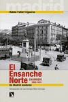 EL ENSANCHE NORTE. CHAMBERÍ, 1860-1931 : UN MADRID MODERNO