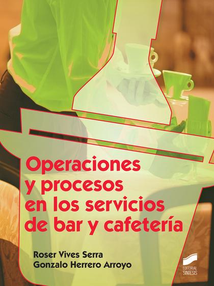 OPERACIONES Y PROCESOS EN SERVICIOS BAR Y CAFETERIA