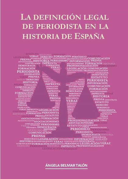 LA DEFINICIÓN LEGAL DE PERIODISTA EN LA HISTORIA DE ESPAÑA
