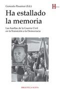 HA ESTALLADO LA MEMORIA. LAS HUELLAS DE LA GUERRA CIVIL EN LA TRANSICION A LA DEMOCRACIA
