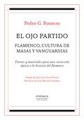 EL OJO PARTIDO : FLAMENCO, CULTURA DE MASAS Y VANGUARDIAS