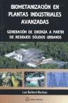 BIOMETANIZACIÓN EN LAS PLANTAS INDUSTRIALES AVANZADAS. GENERACIÓN DE ENERGÍA A PARTIR DE RESIDU