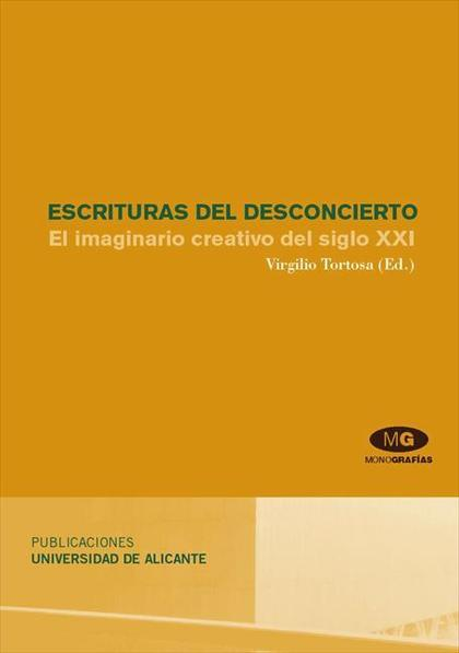ESCRITURAS DEL DESCONCIERTO : EL IMAGINARIO CREATIVO DEL SIGLO XXI