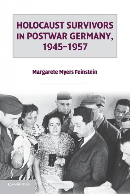 HOLOCAUST SURVIVORS IN POSTWAR GERMANY, 1945 1957